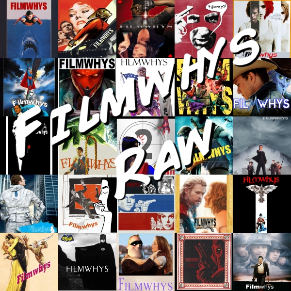 Filmwhys Raw