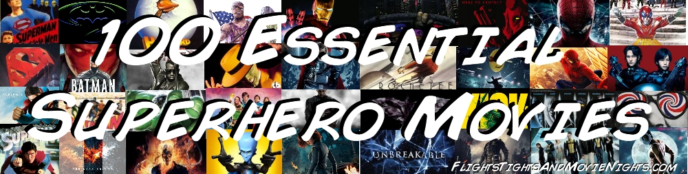 100 Essential Superhero Movies – Ranked | Flights, Tights, and ...