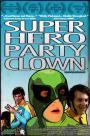 Superhero Party Clown